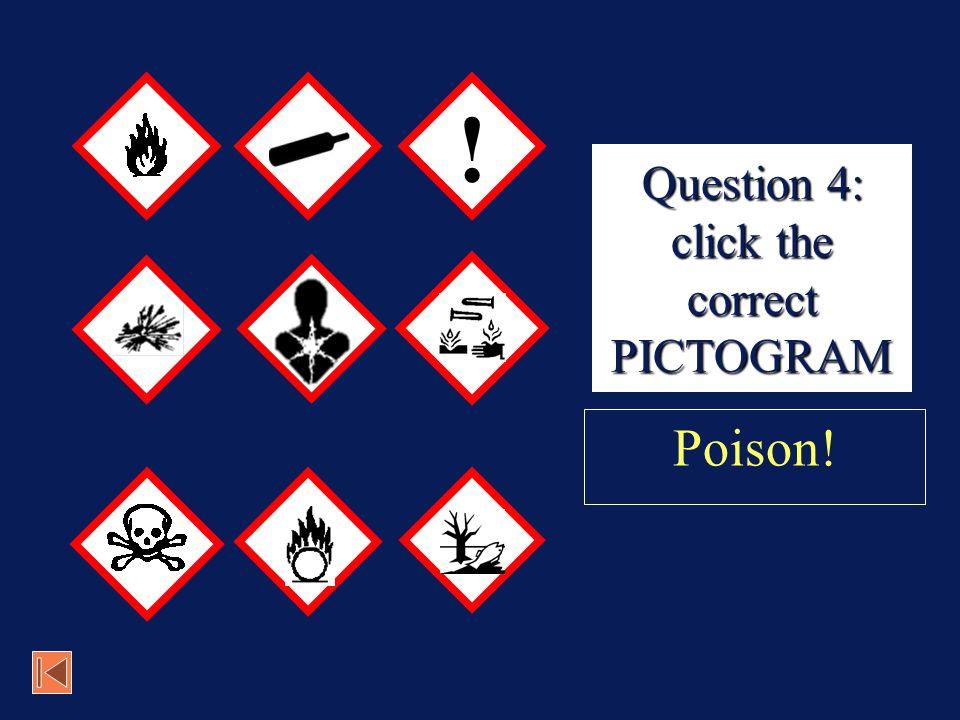 Corrosive! Next Question 3: CORRECT!