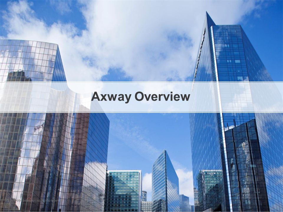 | © 2013 Axway | All rights reserved. 3 Axway Overview