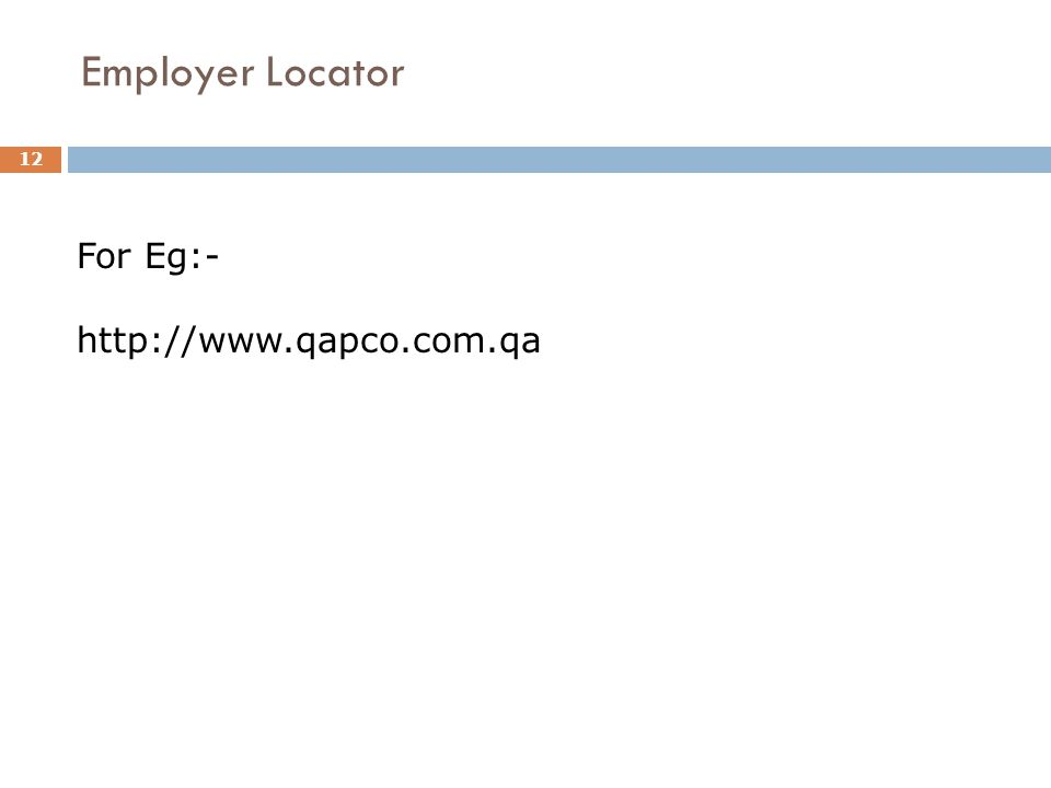 Employer Locator 12 For Eg:- http://www.qapco.com.qa