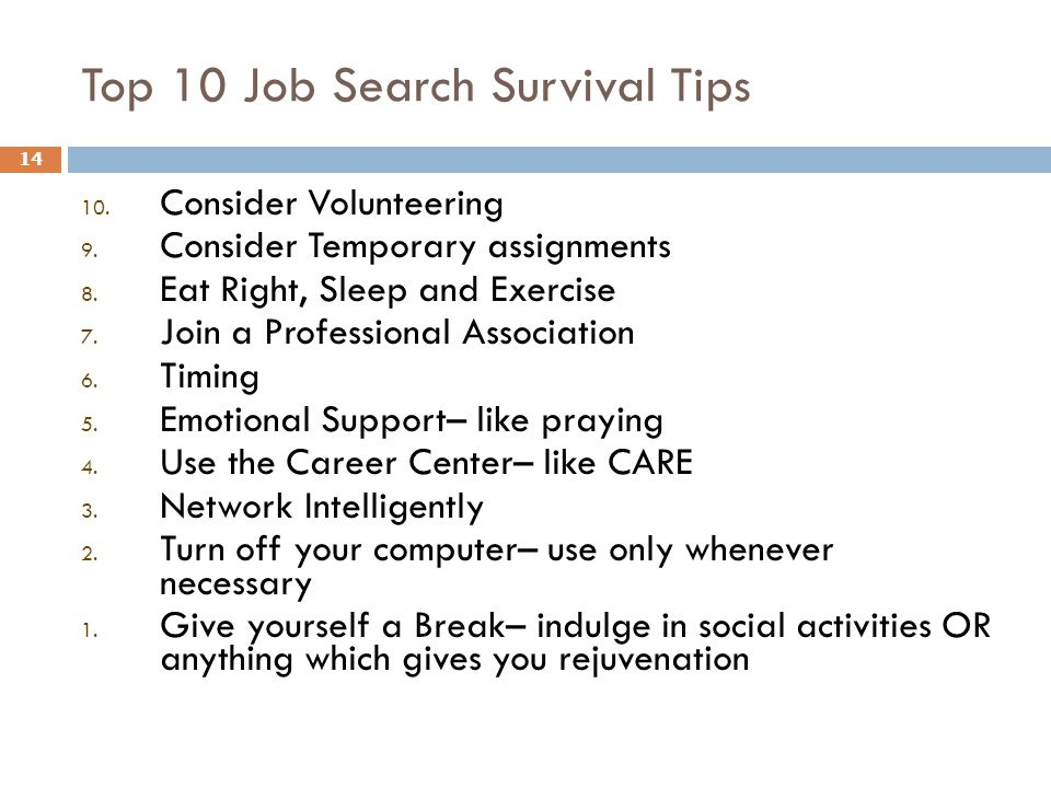 Top 10 Job Search Survival Tips 14 10. Consider Volunteering 9.