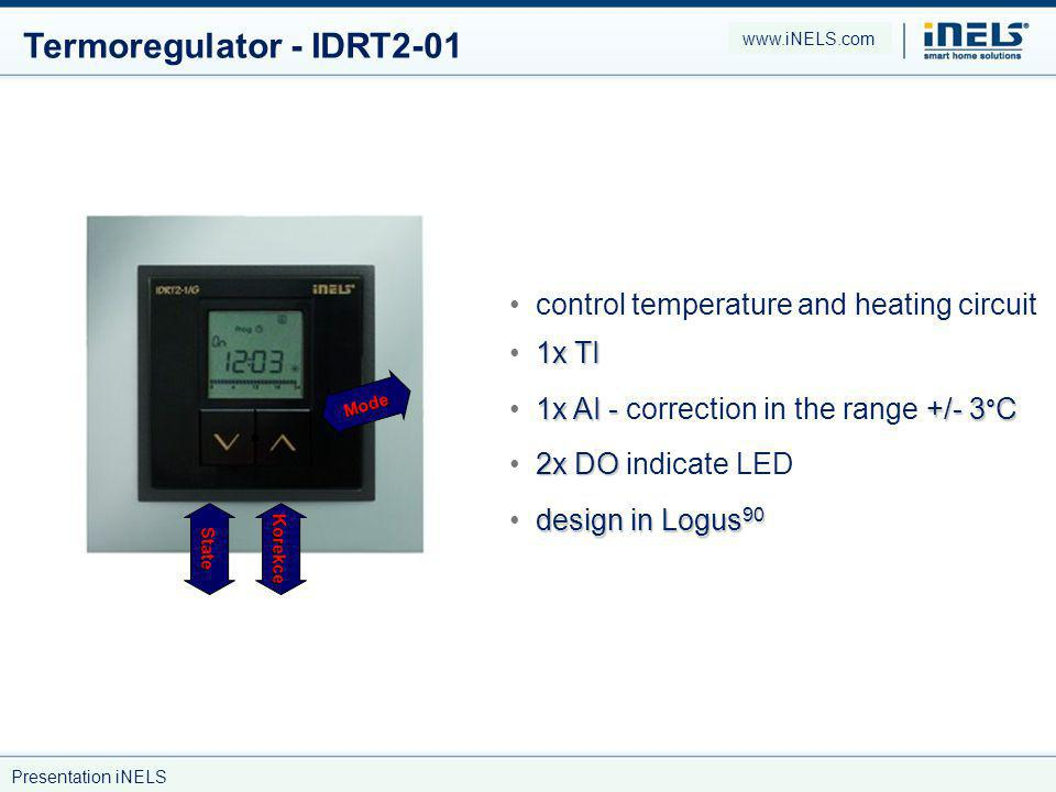 Termoregulator - IDRT2-01 control temperature and heating circuit design in Logus 90 1x TI 1x AI - +/- 3°C 1x AI - correction in the range +/- 3°C 2x