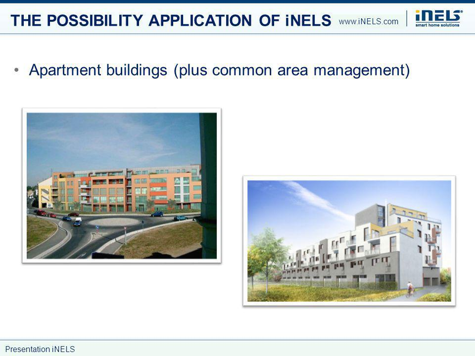 THE POSSIBILITY APPLICATION OF iNELS Apartment buildings (plus common area management) www.iNELS.com Presentation iNELS