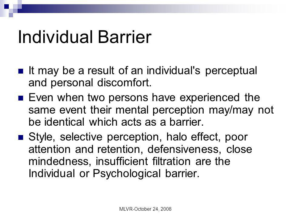 MLVR-October 24, 2008 Interpersonal barriers There are six levels at which people can distance themselves from one another: Withdrawal is an absence of interpersonal contact.