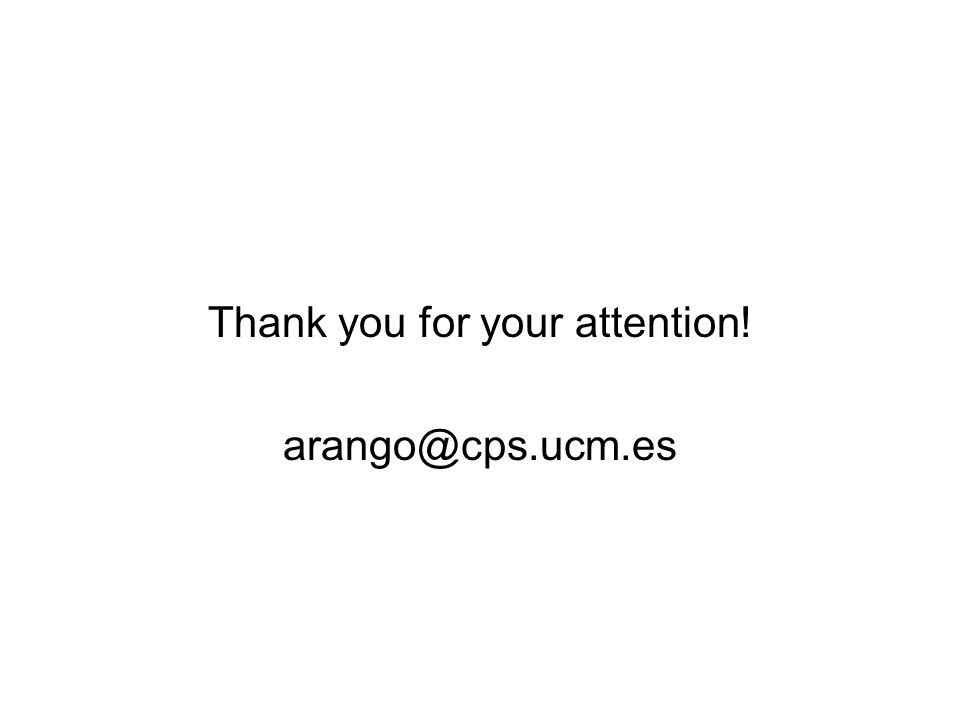 Thank you for your attention! arango@cps.ucm.es