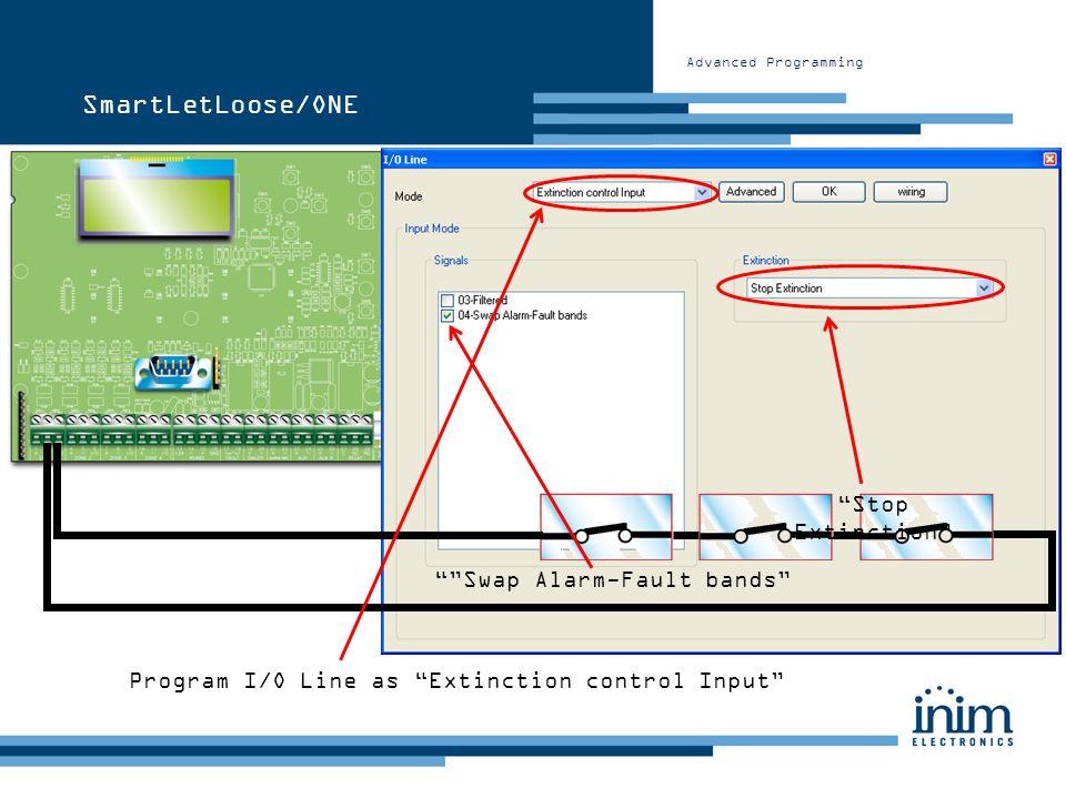 Advanced Programming SmartLetLoose/ONE Program I/O Line as Extinction control Input Stop Extinction Swap Alarm-Fault bands
