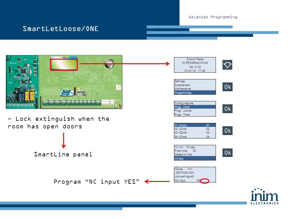 Advanced Programming SmartLetLoose/ONE - Lock extinguish when the room has open doors I.EXTINGUISH Lock extinguish NC input YES Program NC input YES S