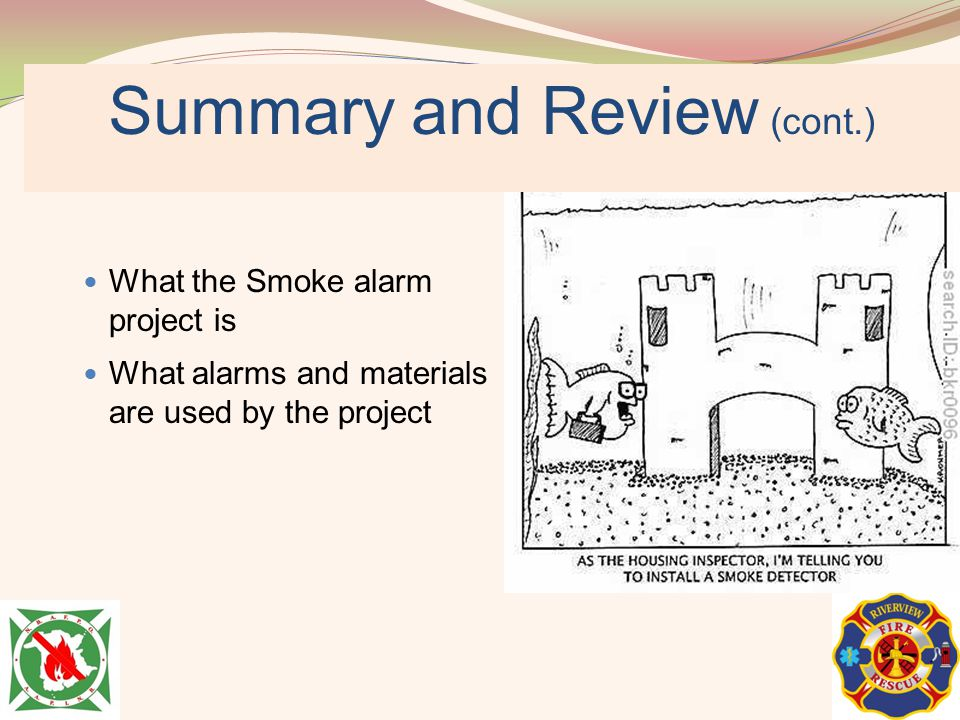 What the Smoke alarm project is What alarms and materials are used by the project Summary and Review (cont.)