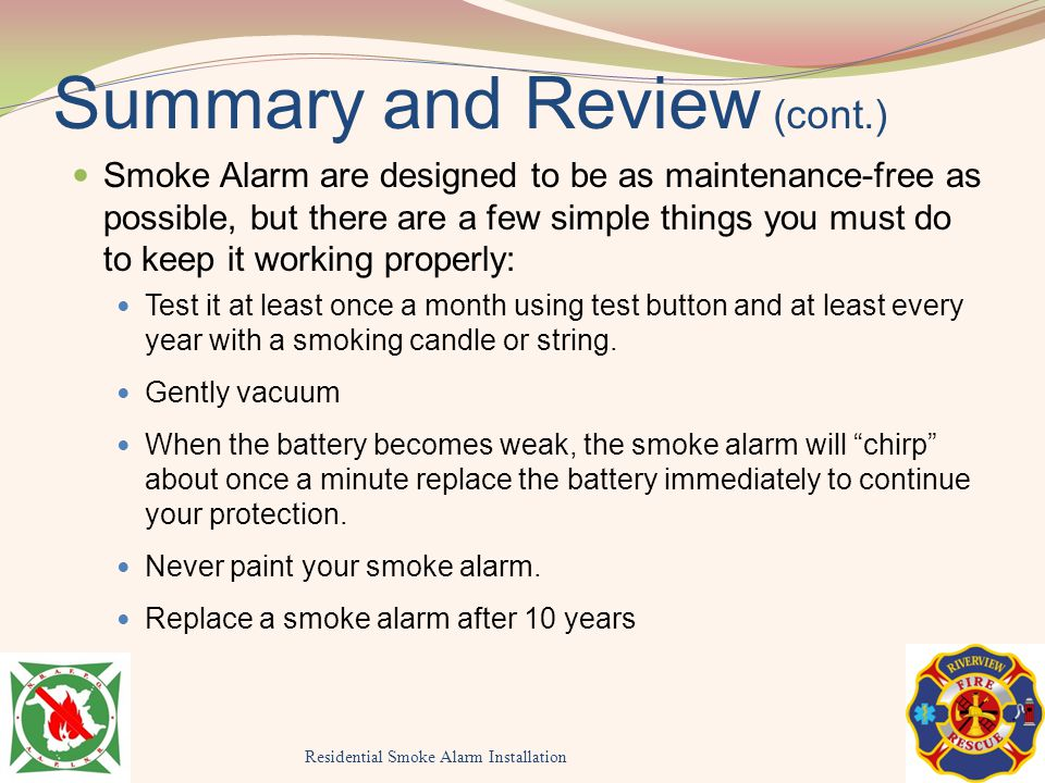 Smoke Alarm are designed to be as maintenance-free as possible, but there are a few simple things you must do to keep it working properly: Test it at