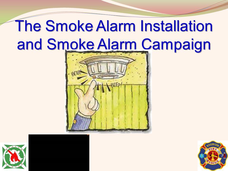 The Smoke Alarm Installation and Smoke Alarm Campaign