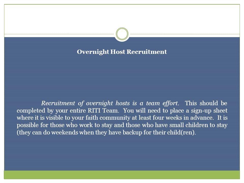 Overnight Host Recruitment Recruitment of overnight hosts is a team effort.