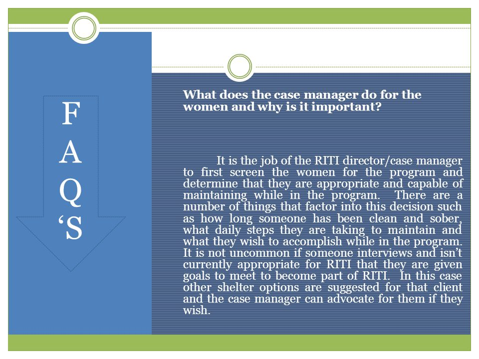 What does the case manager do for the women and why is it important.