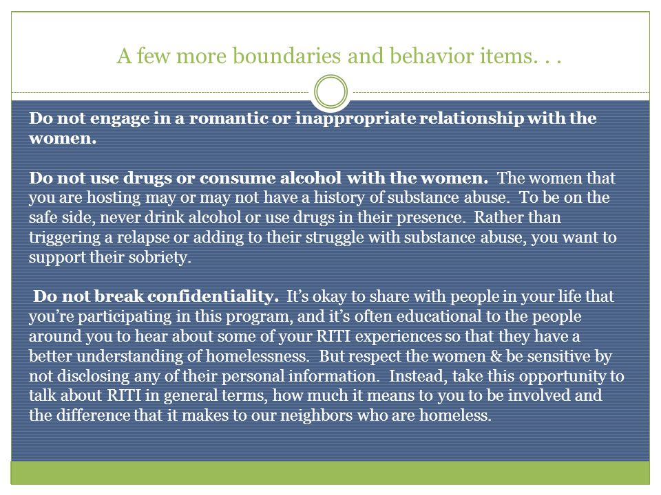 Do not engage in a romantic or inappropriate relationship with the women.
