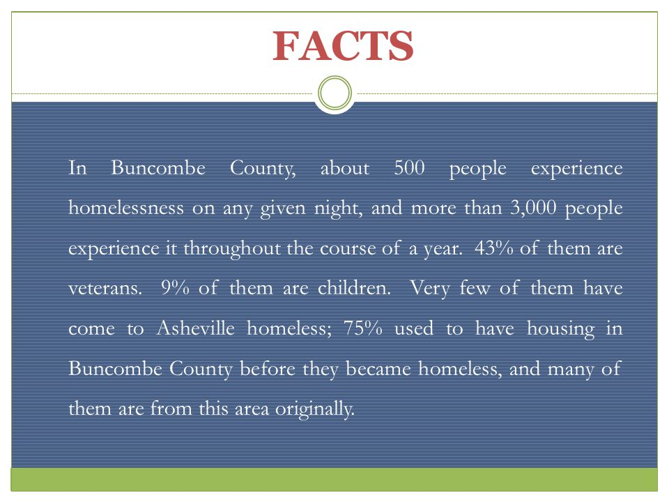 In Buncombe County, about 500 people experience homelessness on any given night, and more than 3,000 people experience it throughout the course of a year.
