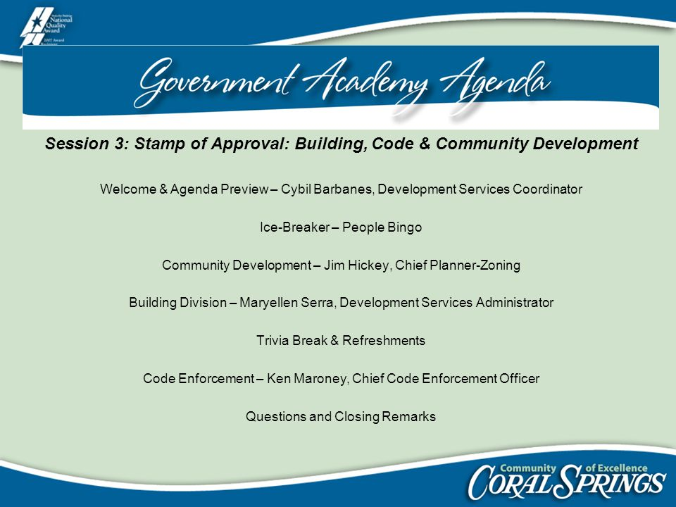Session 3: Stamp of Approval: Building, Code & Community Development Welcome & Agenda Preview – Cybil Barbanes, Development Services Coordinator Ice-B