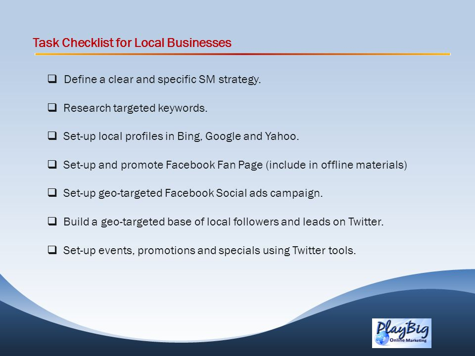 Task Checklist for Local Businesses Define a clear and specific SM strategy.