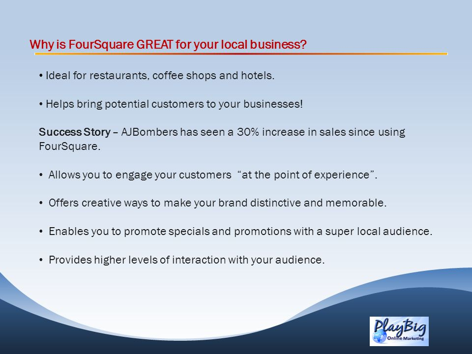 Why is FourSquare GREAT for your local business. Ideal for restaurants, coffee shops and hotels.