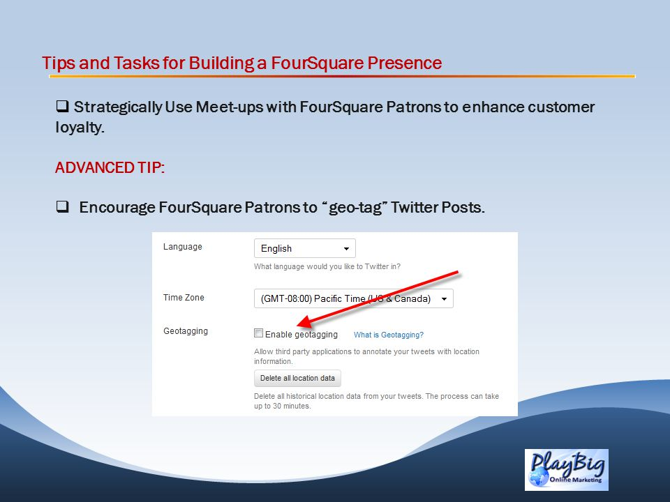 Tips and Tasks for Building a FourSquare Presence Strategically Use Meet-ups with FourSquare Patrons to enhance customer loyalty.
