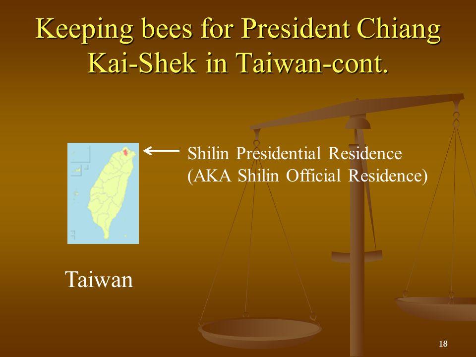 Keeping bees for President Chiang Kai-Shek in Taiwan-cont. 18 Shilin Presidential Residence (AKA Shilin Official Residence) Taiwan