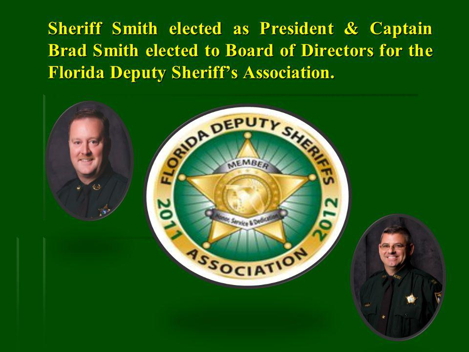 Sheriff Smith elected as President & Captain Brad Smith elected to Board of Directors for the Florida Deputy Sheriffs Association.