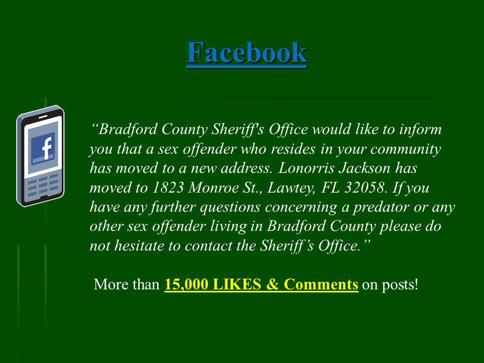 Facebook Bradford County Sheriff s Office would like to inform you that a sex offender who resides in your community has moved to a new address.