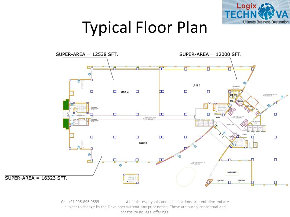 Typical Floor Plan Call +91 995.895.9555 All features, layouts and specifications are tentative and are subject to change by the Developer without any prior notice.
