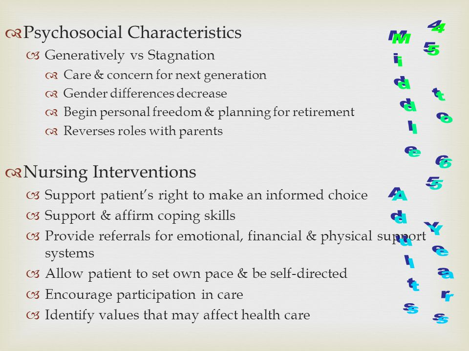 Psychosocial Characteristics Generatively vs Stagnation Care & concern for next generation Gender differences decrease Begin personal freedom & planni