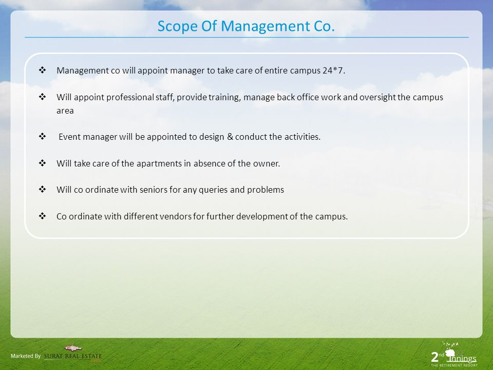 Scope Of Management Co. 22 Management co will appoint manager to take care of entire campus 24*7.