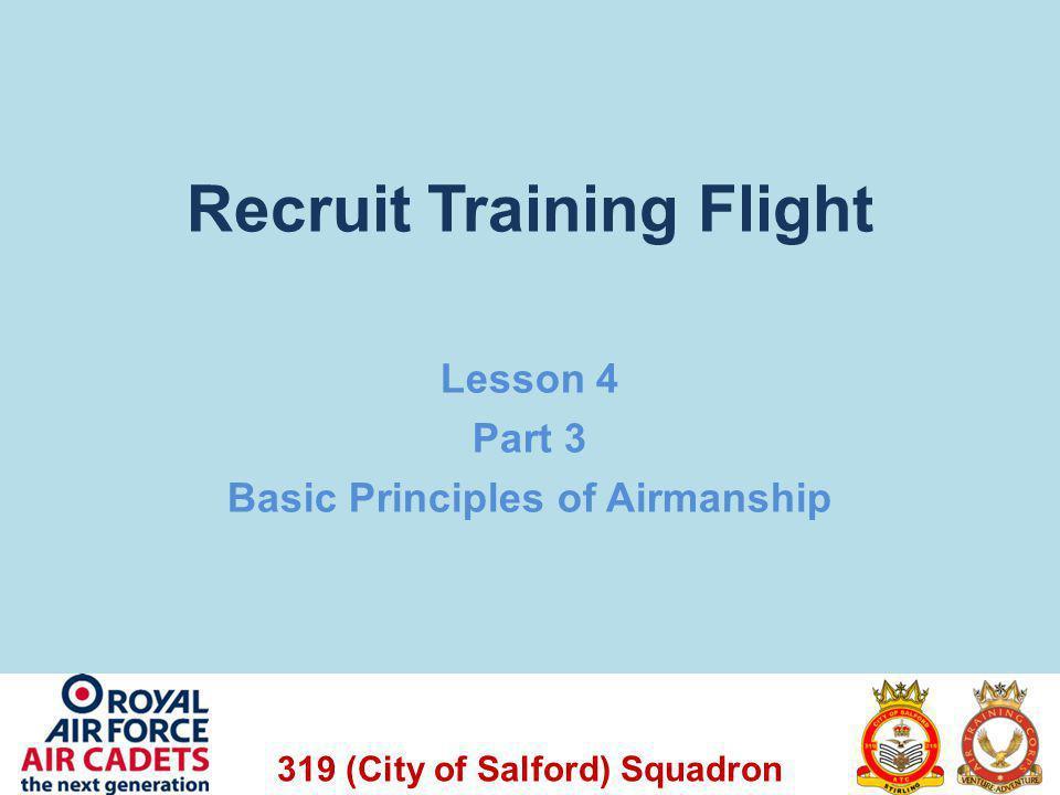 319 (City of Salford) Squadron Recruit Training Flight Lesson 4 Part 3 Basic Principles of Airmanship