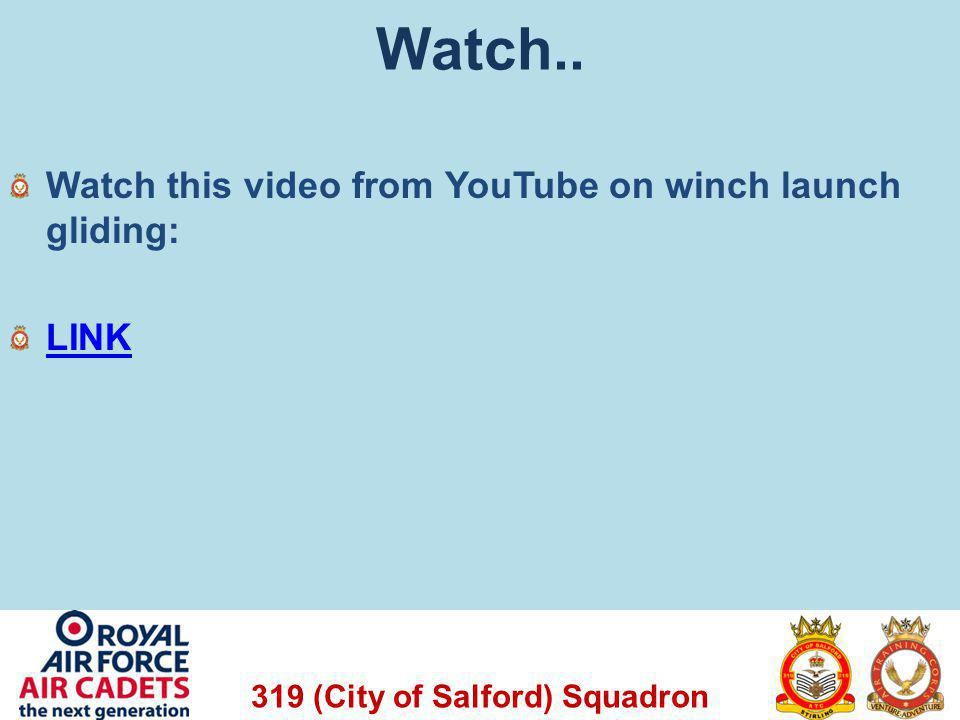 319 (City of Salford) Squadron Watch.. Watch this video from YouTube on winch launch gliding: LINK