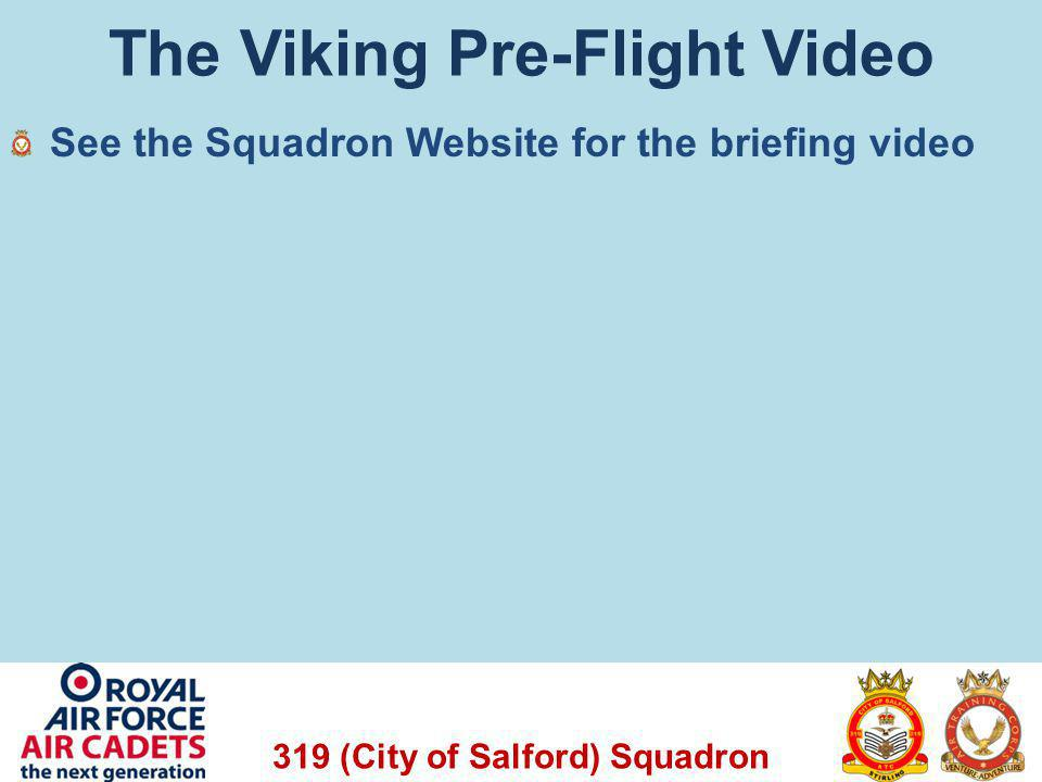 The Viking Pre-Flight Video See the Squadron Website for the briefing video