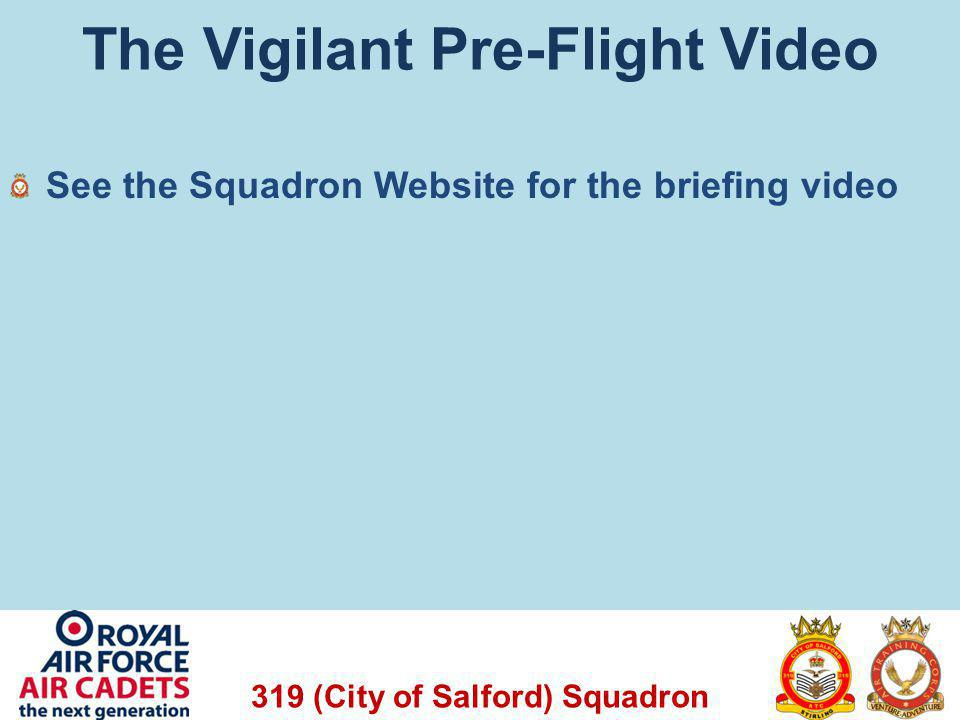 The Vigilant Pre-Flight Video See the Squadron Website for the briefing video