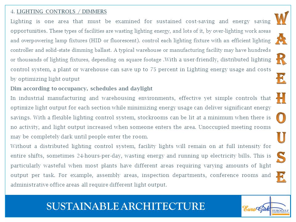 SUSTAINABLE ARCHITECTURE 4. LIGHTING CONTROLS / DIMMERS Lighting is one area that must be examined for sustained cost-saving and energy saving opportu