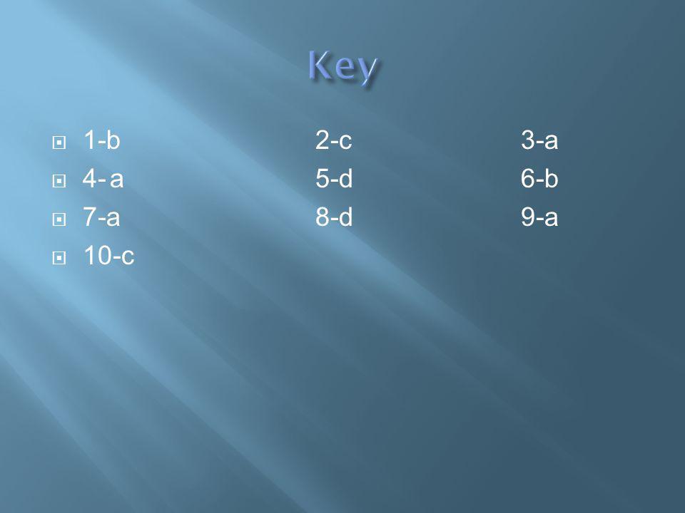 1-b2-c3-a 4-a5-d6-b 7-a8-d9-a 10-c