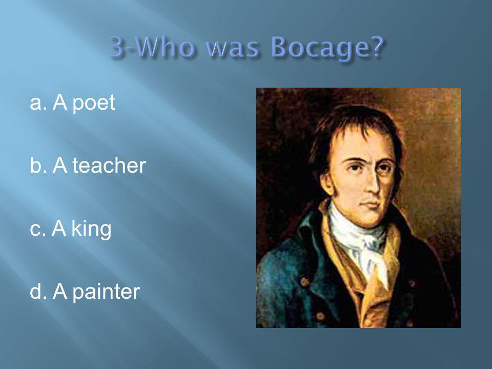 a. A poet b. A teacher c. A king d. A painter