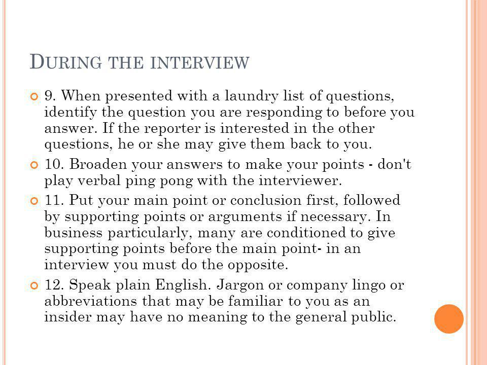 D URING THE INTERVIEW 9.