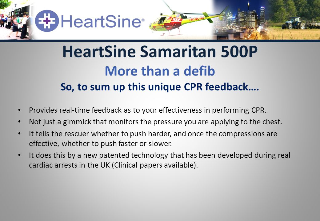 Provides real-time feedback as to your effectiveness in performing CPR.