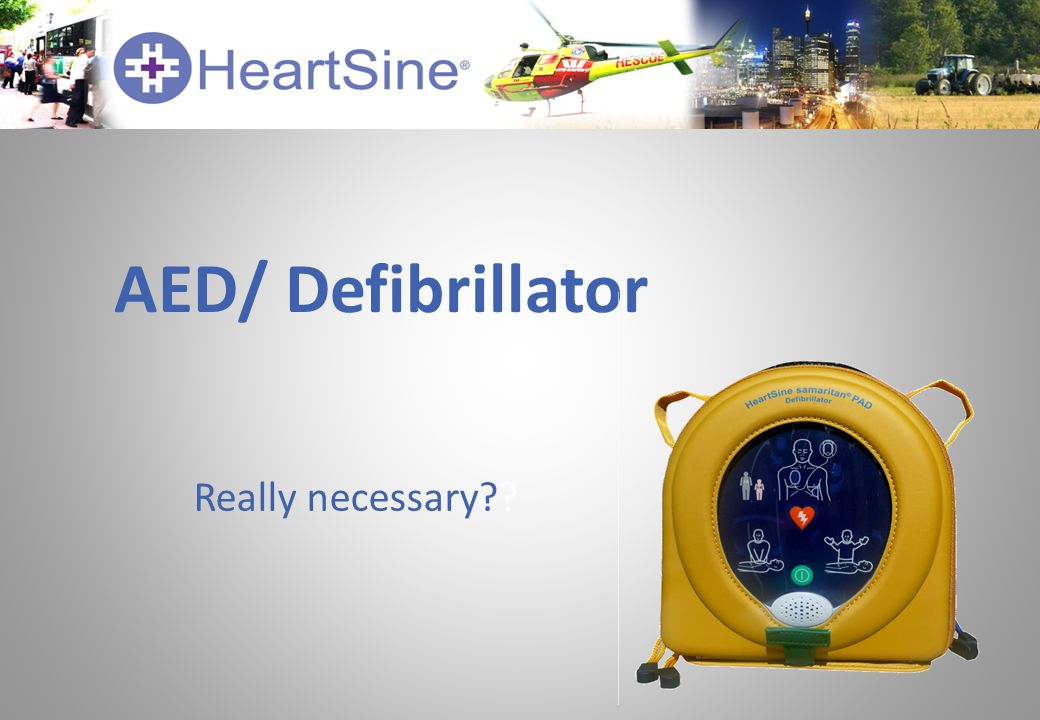 AED/ Defibrillator Really necessary??