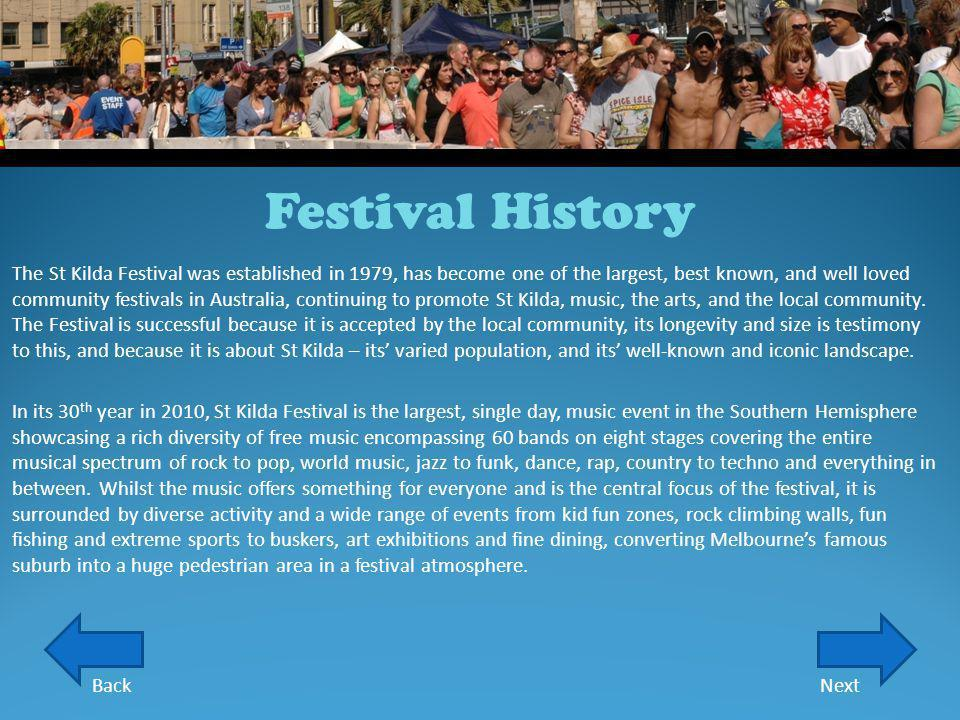 NextBack The St Kilda Festival was established in 1979, has become one of the largest, best known, and well loved community festivals in Australia, co