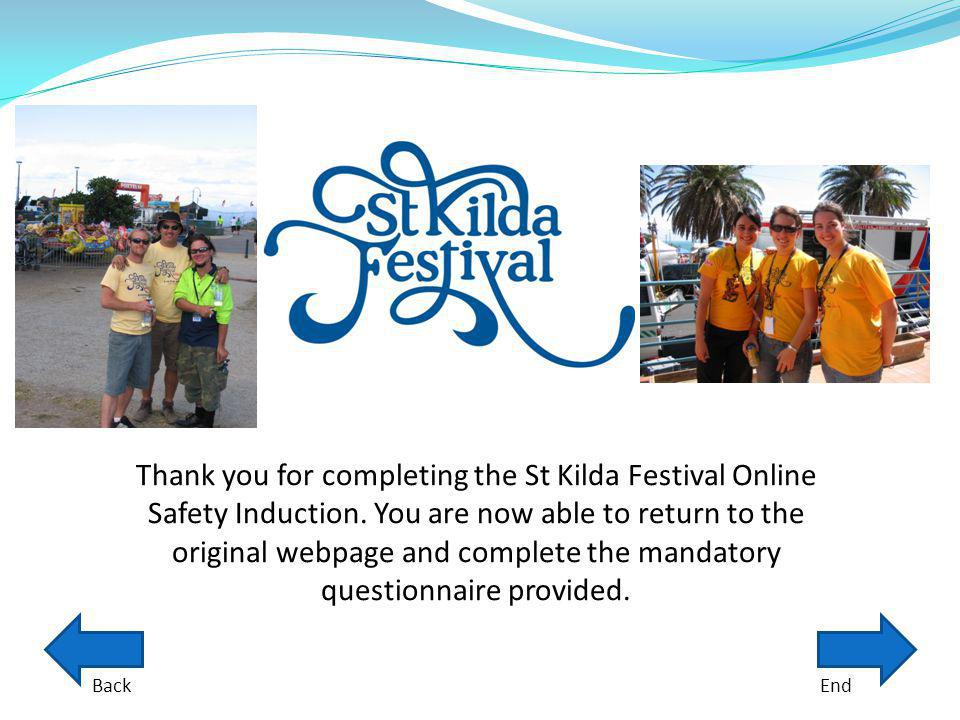 Thank you for completing the St Kilda Festival Online Safety Induction. You are now able to return to the original webpage and complete the mandatory