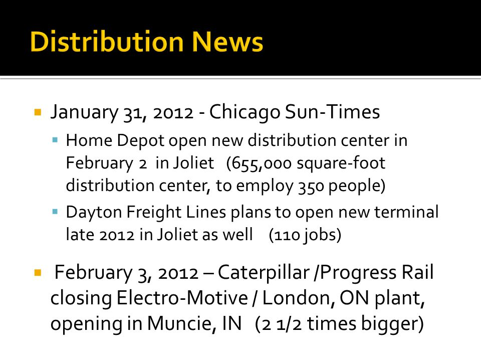 January 31, 2012 - Chicago Sun-Times Home Depot open new distribution center in February 2 in Joliet (655,000 square-foot distribution center, to empl