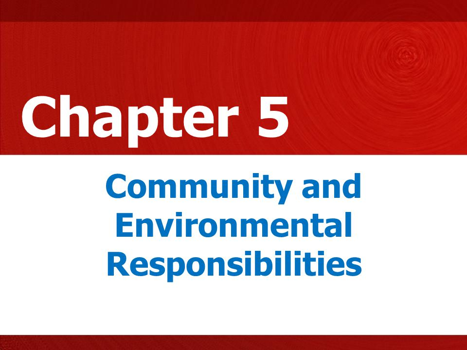 Chapter 5 Community and Environmental Responsibilities