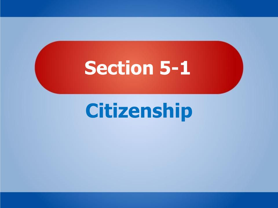 Section 5-1 Citizenship