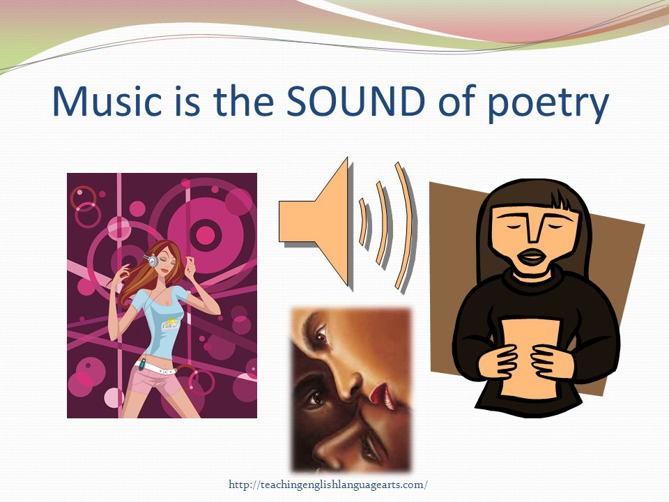 Music is the SOUND of poetry http://teachingenglishlanguagearts.com/