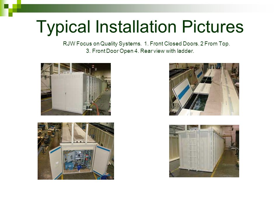Typical Installation Pictures RJW Focus on Quality Systems.