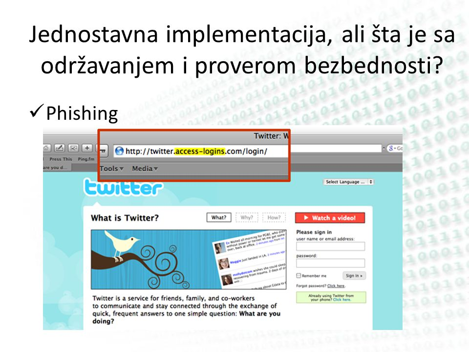 Jednostavna implementacija, ali šta je sa održavanjem i proverom bezbednosti? Phishing