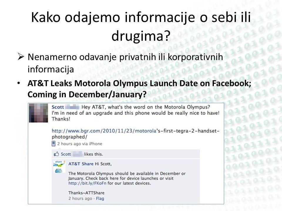 Kako odajemo informacije o sebi ili drugima? Nenamerno odavanje privatnih ili korporativnih informacija AT&T Leaks Motorola Olympus Launch Date on Fac