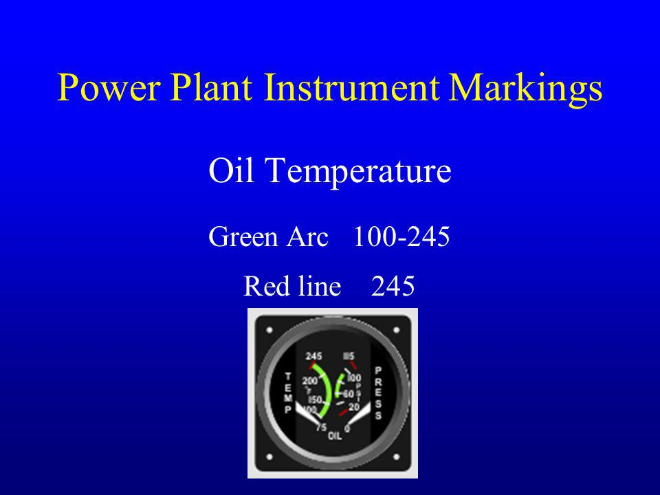 Power Plant Instrument Markings Oil Temperature Red line 245 Green Arc 100-245