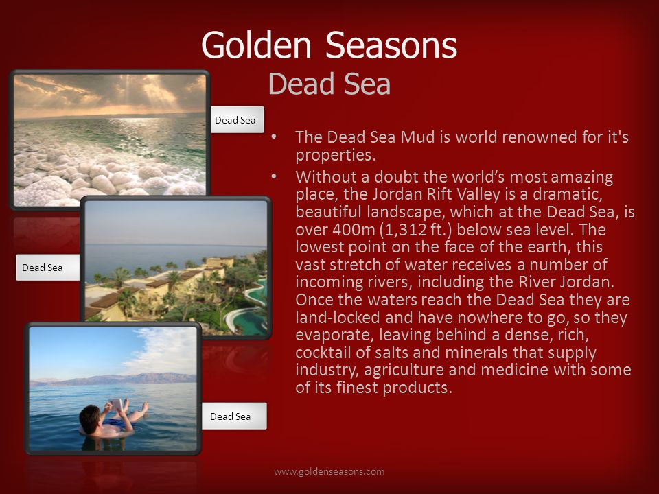 Golden Seasons Dead Sea The Dead Sea Mud is world renowned for it s properties.