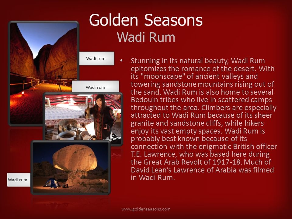 Golden Seasons Wadi Rum Stunning in its natural beauty, Wadi Rum epitomizes the romance of the desert.