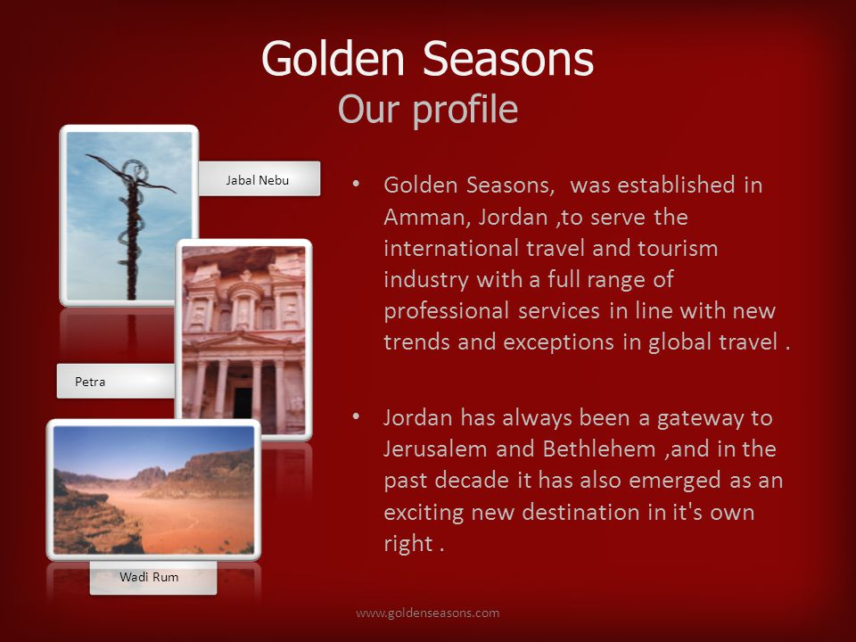 Golden Seasons Dead Sea One of the most spectacular natural and spiritual landscapes in the world, the Jordanian east coast of the Dead Sea has evolved into a major hub of both religious and health & wellness tourism in the region.